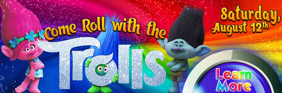 Come Roll with the Trolls – Trolls Event!