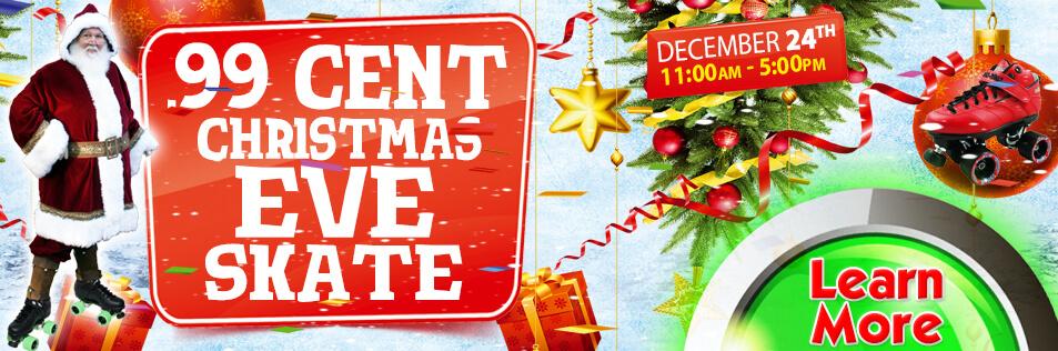 .99 Cent Christmas Eve Skate!
